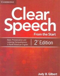 Clear Speech from the Start Student's Book : Basic Pronunciation and Listening Comprehension in North American English (Paperback, 2 Revised edition)