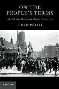 On the People's Terms : A Republican Theory and Model of Democracy (Paperback)
