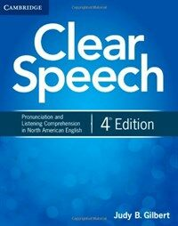 Clear Speech Student's Book : Pronunciation and Listening Comprehension in North American English (Paperback, 4 Revised edition)