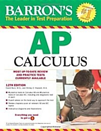 Barrons AP Calculus, 12th Edition (Paperback, 12th, Revised)