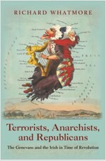 Terrorists, Anarchists, and Republicans: The Genevans and the Irish in Time of Revolution (Hardcover)