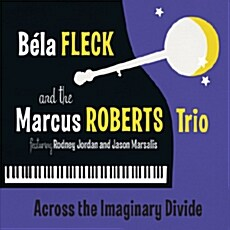 [수입] Bela Fleck & The Marcus Roberts Trio - Across The Imaginary Divide [Digipack]