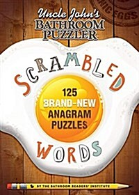 Uncle Johns Bathroom Puzzler Scrambled Words: 125 Brand-New Anagram Puzzles (Paperback)