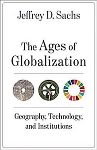 The Ages of Globalization: Geography, Technology, and Institutions (Hardcover)