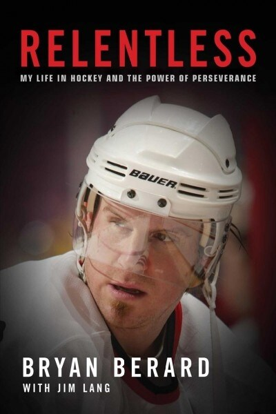 Relentless: My Life in Hockey and the Power of Perseverance (Hardcover)