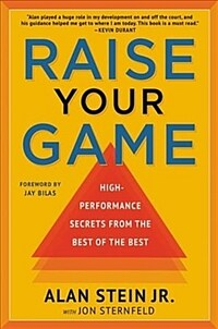 Raise Your Game: High-Performance Secrets from the Best of the Best (Paperback)