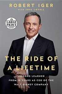 The Ride of a Lifetime: Lessons Learned from 15 Years as CEO of the Walt Disney Company (Paperback)