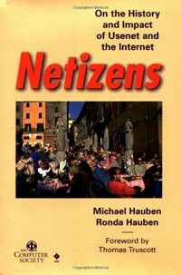 Netizens : on the history and impact of Usenet and the Internet