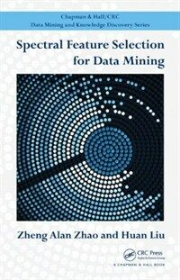 Spectral feature selection for data mining