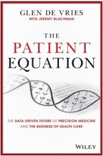 The Patient Equation: The Precision Medicine Revolution in the Age of Covid-19 and Beyond (Hardcover)