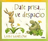 Date prisa?ve despacio / Hurry up and Slow Down (Hardcover, Translation)