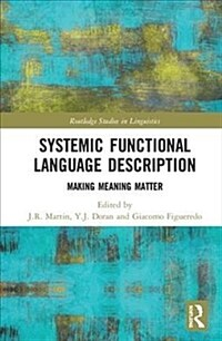 Systemic functional language description : making meaning matter