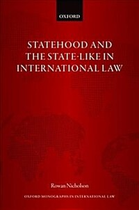 Statehood and the state-like in international law / First edition