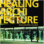 Healing Architecture (Hardcover, Bilingual)