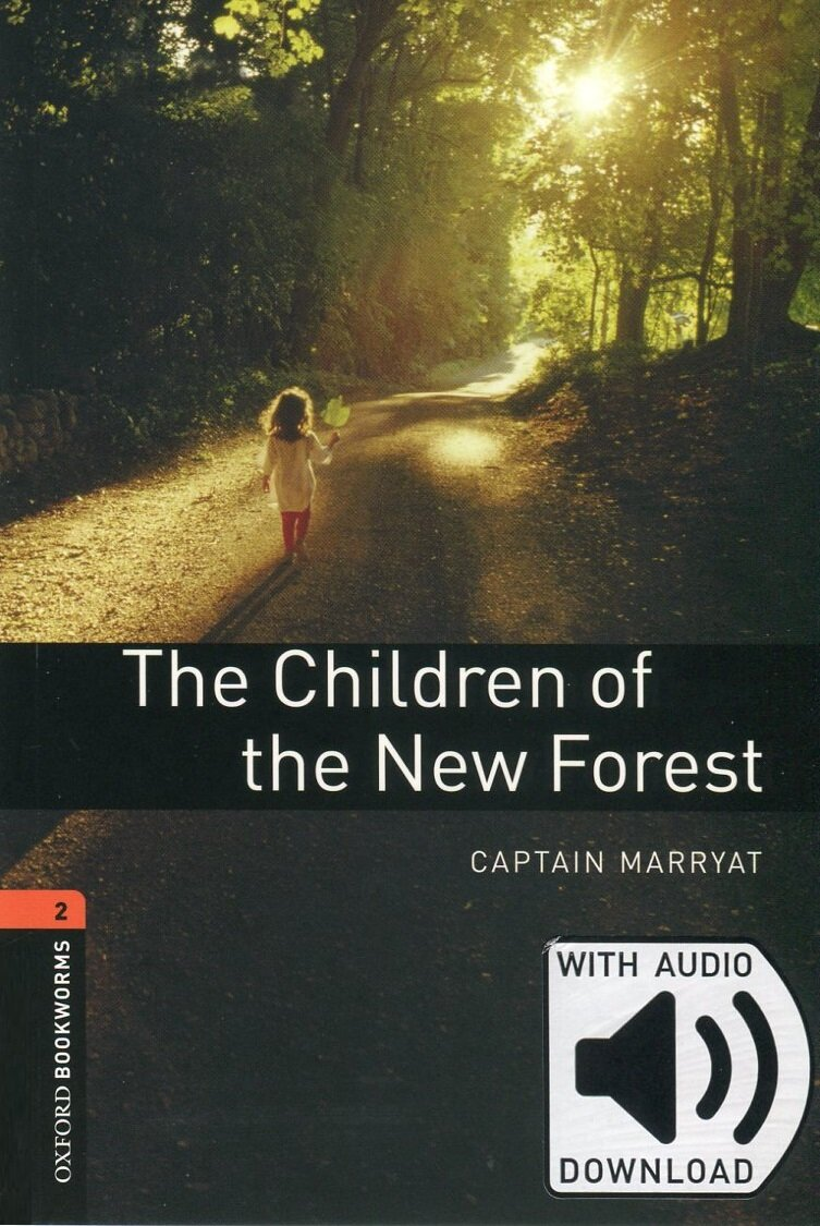 Oxford Bookworms Library: Level 2:: The Children of the New Forest (Book & MP3 download card , 3rd Edition)