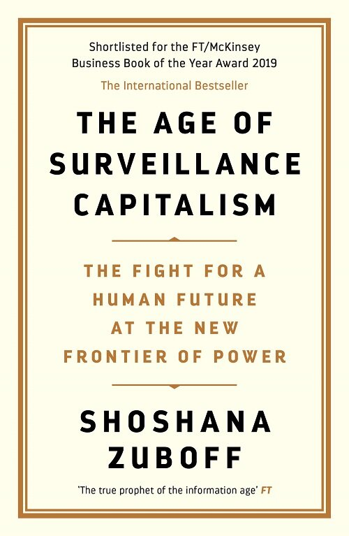 The Age of Surveillance Capitalism : The Fight for a Human Future at the New Frontier of Power: Barack Obamas Books of 2019 (Paperback)