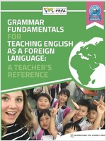 Grammar Fundamentals for Teaching English as a Foreign Language: A Teacher\'s Reference