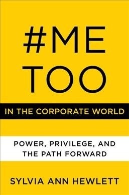 #metoo in the Corporate World: Power, Privilege, and the Path Forward (Hardcover)