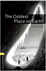 Oxford Bookworms Library: Level 1:: The Coldest Place on Earth (Paperback)
