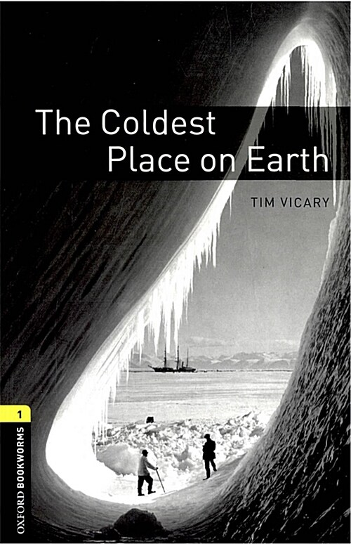 Oxford Bookworms Library: Level 1:: The Coldest Place on Earth audio CD pack (Paperback)