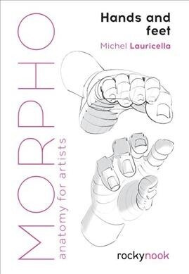 Morpho: Hands and Feet: Anatomy for Artists (Paperback)