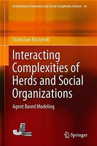 Interacting complexities of herds and social organizations : agent based modeling