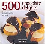 500 Chocolate Delights (Hardcover)