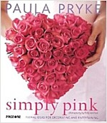 Simply Pink: Floral Ideas for Decorating and Entertaining (Paperback)