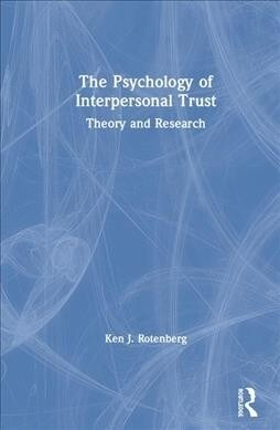 The Psychology of Interpersonal Trust : Theory and Research (Hardcover)