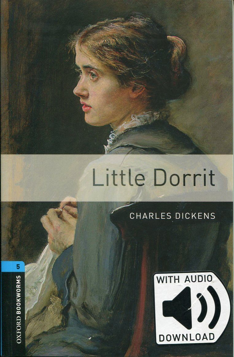 Oxford Bookworms Library 5 : Little Dorrit (with MP3) (Paperback + MP3 download card)