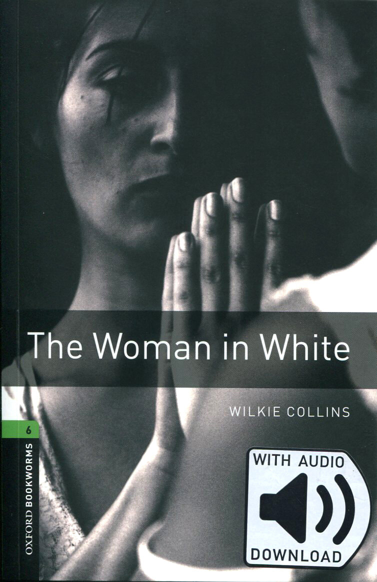 Oxford Bookworms Library 6 : The Woman in White (with MP3) (Paperback + MP3 download card, 3rd Edition)
