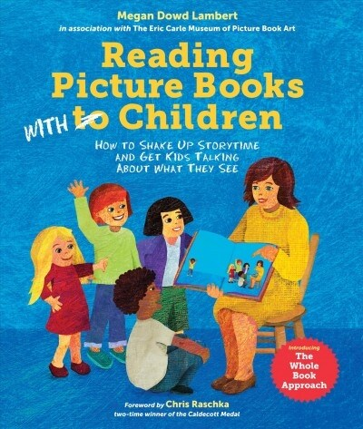 Reading Picture Books with Children: How to Shake Up Storytime and Get Kids Talking about What They See (Paperback)