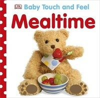 Baby Touch and Feel Mealtime (Board Book)