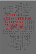 The Brothers Grimm Volume II: 110 Grimmer Fairy Tales (Imitation Leather)