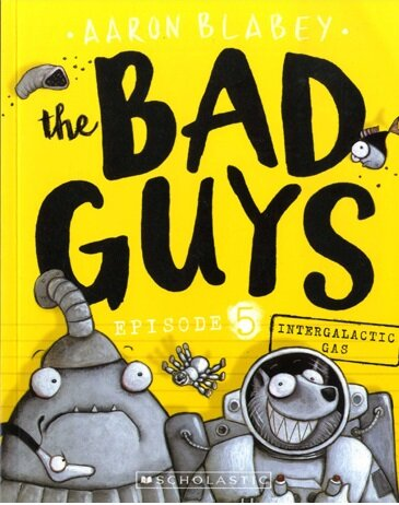The Bad Guys #5: in Intergalactic Gas (Paperback)
