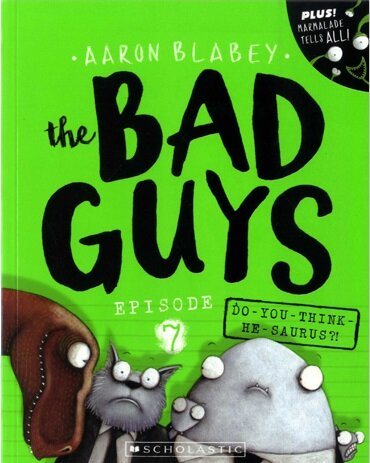 The Bad Guys #7: in Do-You-Think-He-Saurus?! (Paperback)
