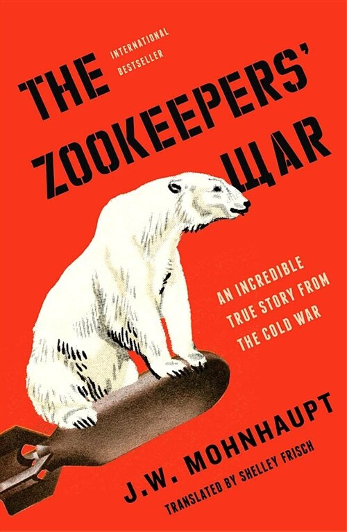 The Zookeepers War: An Incredible True Story from the Cold War (Audio CD)