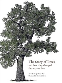 The Story of Trees : And How They Changed the Way We Live (Hardcover)