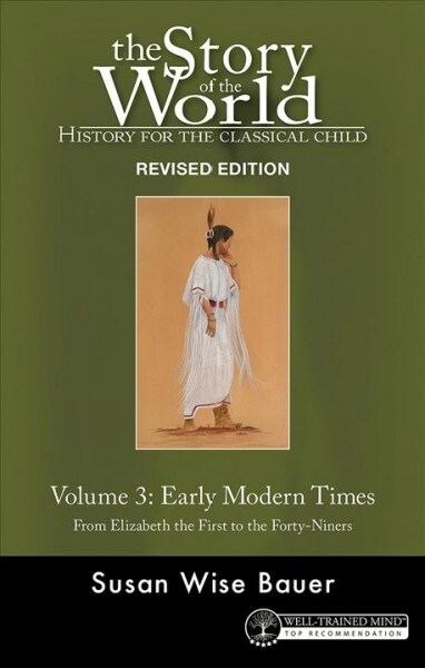 Story of the World, Vol. 3 Revised Edition: History for the Classical Child: Early Modern Times (Paperback, 2, Revised)