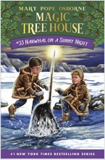 Magic Tree House #33 : Narwhal on a Sunny Night (Hardcover)