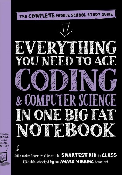 Everything You Need to Ace Computer Science and Coding in One Big Fat Notebook: The Complete Middle School Study Guide (Big Fat Notebooks) (Paperback)
