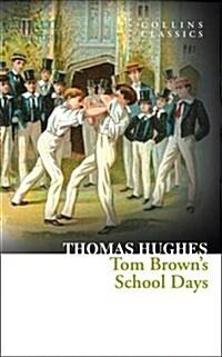 Tom Browns School Days (Paperback)