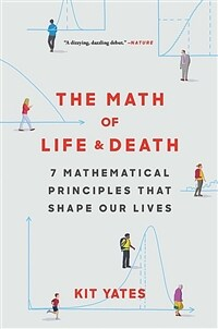 The Math of Life and Death: 7 Mathematical Principles That Shape Our Lives (Hardcover)