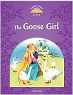 Classic Tales Second Edition: Level 4: The Goose Girl (Paperback, 2 Revised edition)