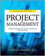 Project Management: A Systems Approach to Planning, Scheduling, and Controlling (Hardcover, 11)
