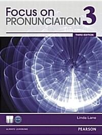 Focus on Pronunciation 3 (Paperback, 3, Revised)