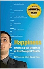 Happiness : Unlocking the Mysteries of Psychological Wealth (Hardcover)