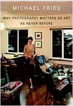Why Photography Matters as Art as Never Before (Hardcover)