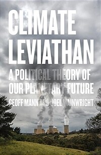 Climate Leviathan : A Political Theory of Our Planetary Future (Paperback)