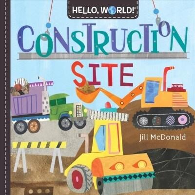 Hello, World! Construction Site (Board Books)